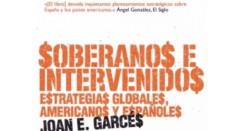 'Soberanos e intervenidos', de Joan E. Garcés