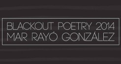 'Blackout Poetry 2014' o Mar Rayó adulterant la prosa… per fer poesia