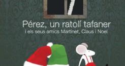 «Pérez, un ratolí tafaner i els seus amics Claus i Noel»; un immillorable regal de Nadal