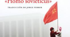 """El fin del """"Homo sovieticus"""""""