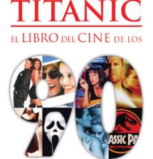 Generación Titánic: el libro del cine de los 90