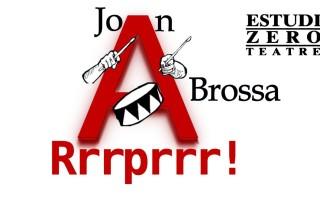 Brossa + Estudi Zero= Rrrprrr!